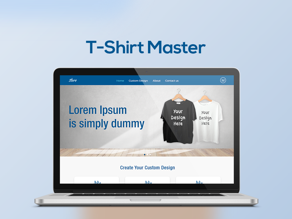 A platform for designing and printing t-shirts, with online payment.